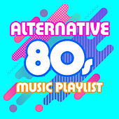 Alternative 80s Music Playlist by The Pop Posse