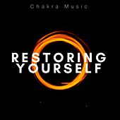 Restoring Yourself: Chakra Music, Meditation Music, Yoga music, Mindfulness Music, Mantra Music by Candela (Hip-Hop)