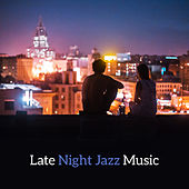 Late Night Jazz Music by The Jazz Instrumentals