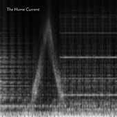 The Home Current by The Home Current