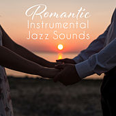 Romantic Instrumental Jazz Sounds – Jazz Music for Lovers, Romantic Dinner, Smooth Sounds, Peaceful Background Music by Gold Lounge