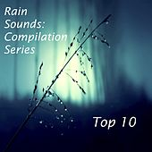 2017 Compilation: Top 10 Loopable Rain Sounds for Deep Sleep, Insomnia, Meditation and Relaxation by Meditation Music Zone