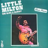The Blues Is Alright de Little Milton