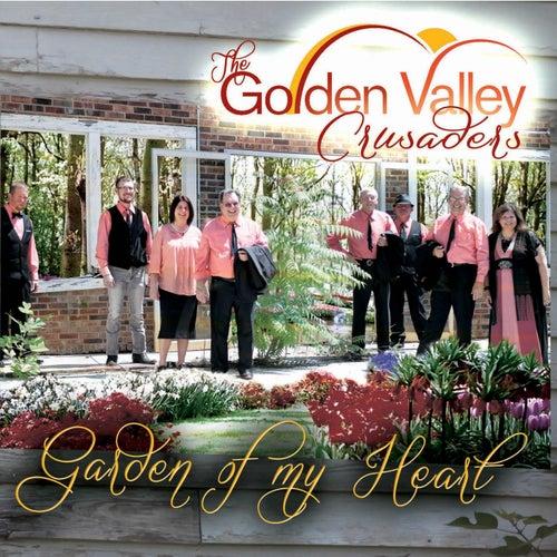 Garden of My Heart by Golden Valley Crusaders