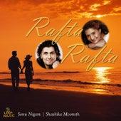 Rafta Rafta by Sonu Nigam