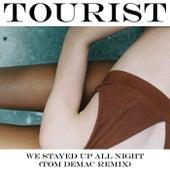 We Stayed Up All Night (Tom Demac Remix) de Tourist