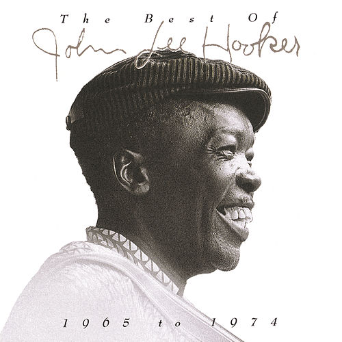The Best Of John Lee Hooker 1965 To 1974 by John Lee Hooker