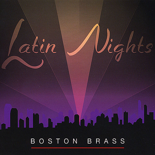 Latin Nights by Boston Brass