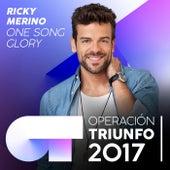 One Song Glory (Operación Triunfo 2017) de Ricky Merino