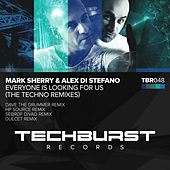Everyone Is Looking for Us (The Techno Remixes) by Mark Sherry