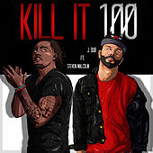 Kill It 100 by J-Dub
