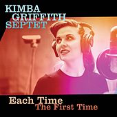 Each Time the First Time by Kimba Griffith Septet