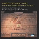 Christ The Fair Glory by St. Thomas Choir Of Men And Boys
