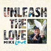 Unleash The Love de Mike Love