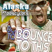 Bounce to This (Worldwide Edition) by Alaska MC