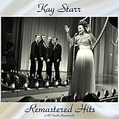 Remastered Hits (All Tracks Remastered 2017) by Kay Starr