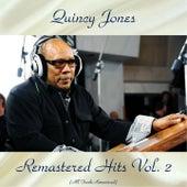 Remastered Hits Vol, 2 (All Tracks Remastered) de Quincy Jones
