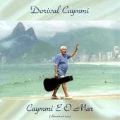 Caymmi E O Mar (Remastered 2017) by Dori Caymmi
