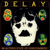 An Altered State of Consciousness by Delay