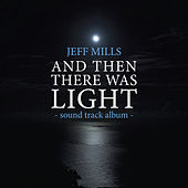 AND Then There Was Light Sound Track de Jeff Mills
