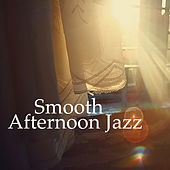 Smooth Afternoon Jazz by Various Artists