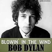 Blowin'in the Wind (Digitally Remastered) by Bob Dylan