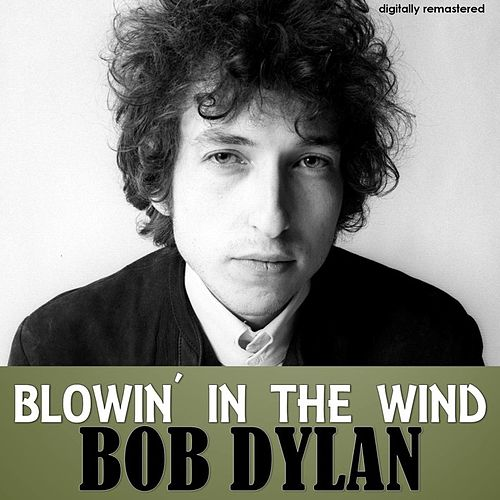 Blowin'in the Wind (Digitally Remastered) von Bob Dylan