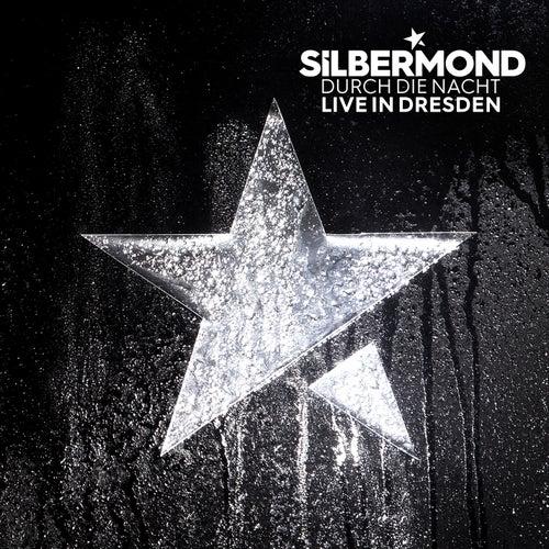 Durch die Nacht (Live in Dresden 2017) von Silbermond