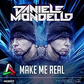 Make Me Real by Daniele Mondello