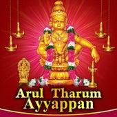 Arul Tharum - Ayyappan by Various Artists
