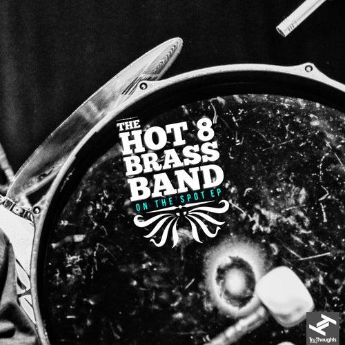 On the Spot (Remixes) van Hot 8 Brass Band
