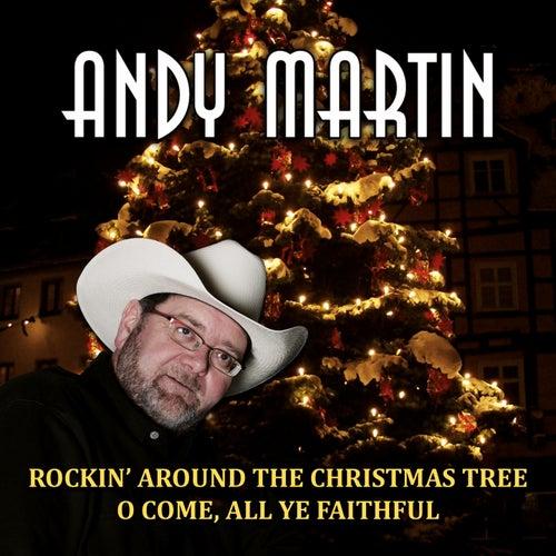 Rockin' Around the Christmas Tree / O Come, All Ye Faithful by Andy Martin