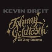 Johnny Goldtooth and the Chevy Casanovas by Kevin Breit
