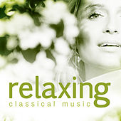 Relaxing Classical Music by Various Artists