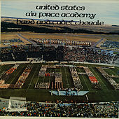 US Air Force Academy Band and Cadet Chorale by US Air Force Academy Band and Cadet Chorale
