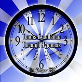 Tennis Excellence Hypnosis By Jim Zinger Csp by Jim Zinger Csp