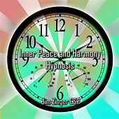 Inner Peace And Harmony Hypnosis By Jim Zinger Csp by Jim Zinger Csp