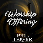 Worship Offering by Phil Tarver