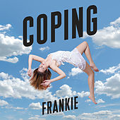 Coping by Frankie