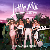 Glory Days: The Platinum Edition de Little Mix