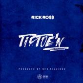 TipToe'n by Rick Ross