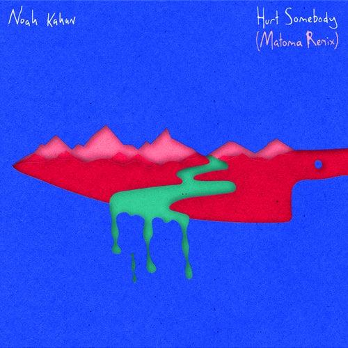 Hurt Somebody (Matoma Remix) von Noah Kahan