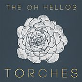 Torches by The Oh Hellos