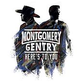 Here's to You de Montgomery Gentry