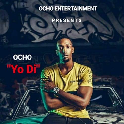 Yo Di by Ocho