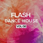 Flash Dance House, Vol. 2 by Various Artists
