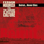 Beirut - Never Dies by Fermin Muguruza