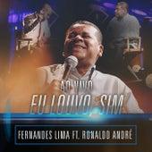 Eu Louvo Sim (Ao Vivo) de Fernandes Lima