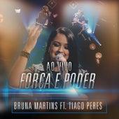 Força e Poder (Ao Vivo) by Bruna Martins