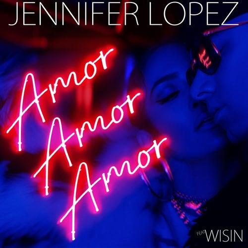 Amor, Amor, Amor by Jennifer Lopez